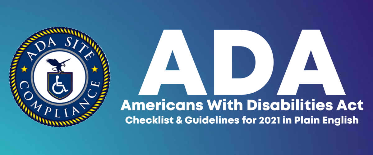 ADA Americans with disabilites act -ADA Website Compliance checklist & guidelines for 2021 in plain english