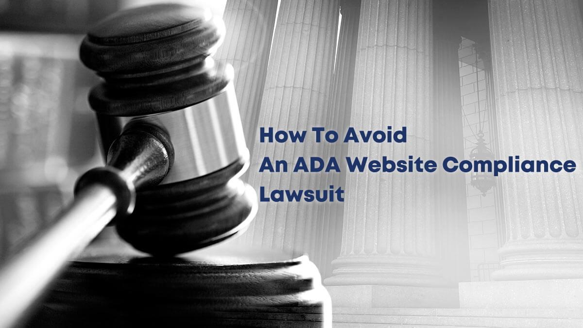 How To Avoid An ADA Website Compliance Lawsuit