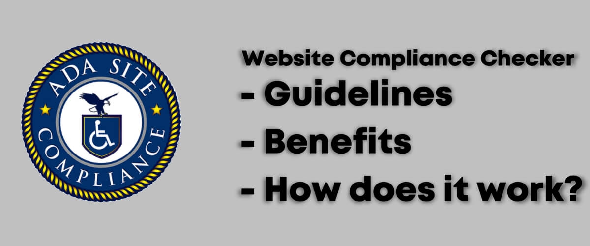 Website Compliance Checker - guidelines, benefits, how does it work?